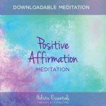 positive affirmation meditation